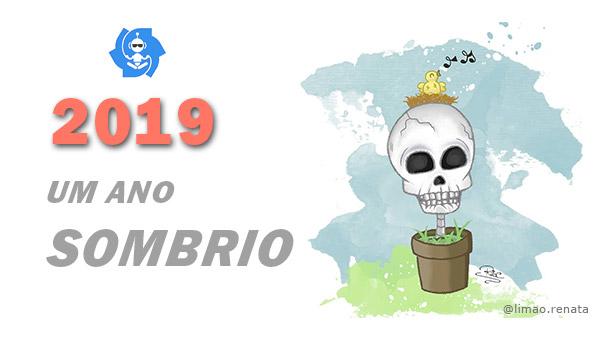 2019: UM ANO SOMBRIO
