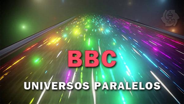 BBC: UNIVERSOS PARALELOS