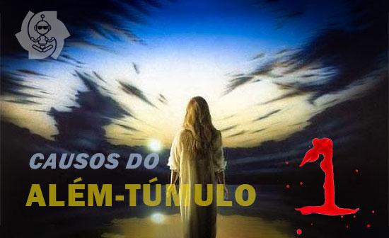 CAUSOS DO ALÉM-TÚMULO (parte 1)