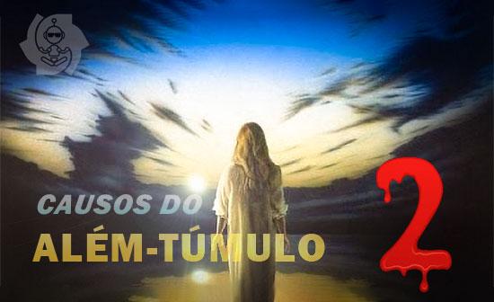 CAUSOS DO ALÉM-TÚMULO (parte 2)