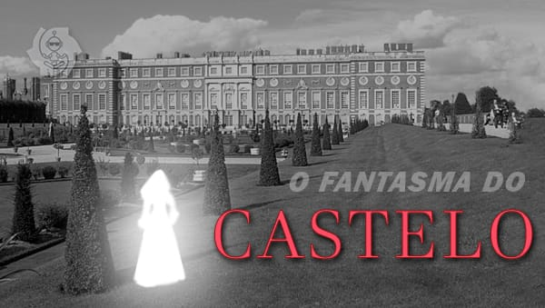 O FANTASMA DO CASTELO