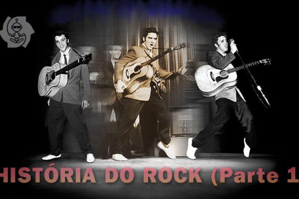 A HISTÓRIA DO ROCK (parte 1)
