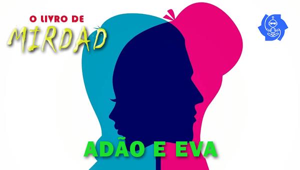 MIRDAD: ADÃO E EVA
