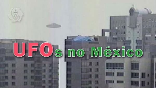 UFOs NO MÉXICO