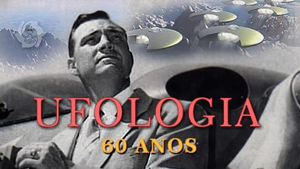60 ANOS DE UFOLOGIA