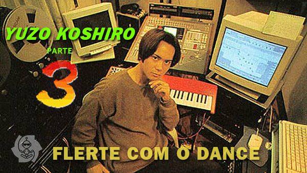 YUZO KOSHIRO (parte 3): FLERTE COM O DANCE