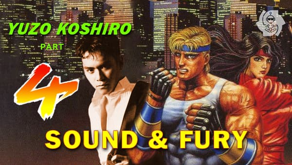 YUZO KOSHIRO (part 4): SOUND & FURY